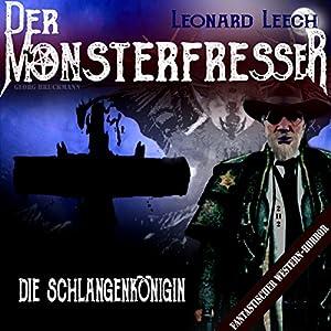 Die Schlangenkönigin (Leonard Leech - Der Monsterfresser 2) Hörbuch