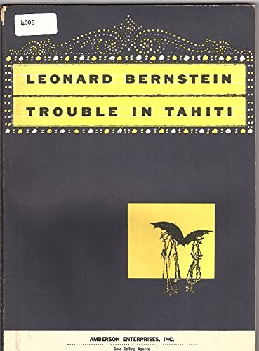 Trouble in Tahiti. An Opera in Seven Scenes (Trouble Tahiti In Bernstein)