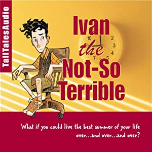 Ivan the Not-So-Terrible Audiobook