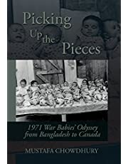 Picking Up the Pieces: 1971 War Babies' Odyssey from Bangladesh to Canada