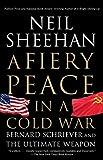 A Fiery Peace in a Cold War: Bernard Schriever and