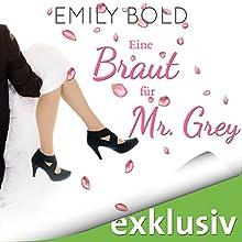 Eine Braut für Mr. Grey (Grey 6) Hörbuch von Emily Bold Gesprochen von: Svantje Wascher