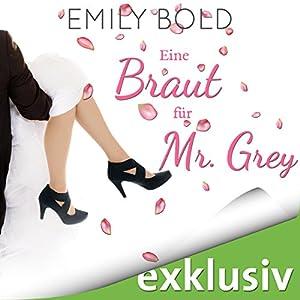 Eine Braut für Mr. Grey (Grey 6) Hörbuch