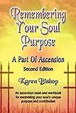 Remembering Your Soul Purpose, Karen Bishop, 1601450133