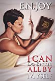 I Can Do Better All By Myself:: New Day Divas Series Book Five