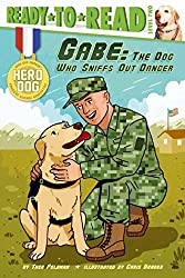 Gabe: The Dog Who Sniffs Out Danger (Hero Dog)