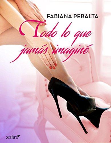 Todo lo que jamás imaginé (Spanish Edition)