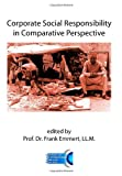 Corporate Social Responsibility in Comparative Perspective, Frank Emmert, 0985815647