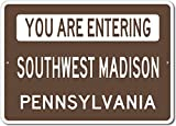 The Lizton Sign Shop You Are Entering Southwest Madison, Pennsylvania - Novelty U.S. City State Aluminum Sign - Brown - 10''x14''