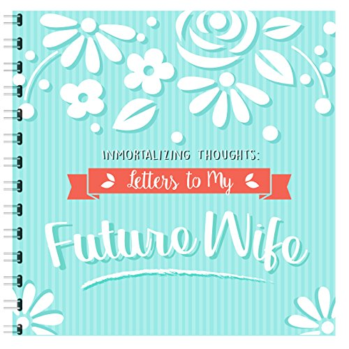 Letters to my Future Wife & 16 Reasons Why I Love You, Paste Photos & Write Beautiful things to your Girlfriend + Fiancee + Future Wife, The Best Way to show your Love! + Stickers Included