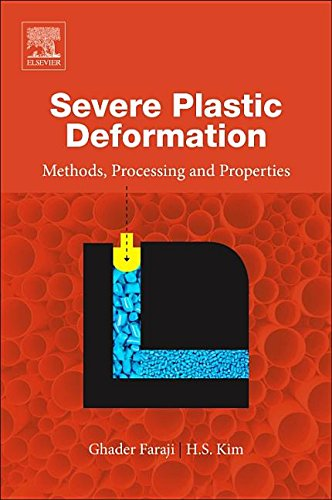 Severe Plastic Deformation: Methods, Processing and Properties