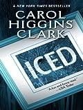 Iced, Carol Higgins Clark, 1410411729