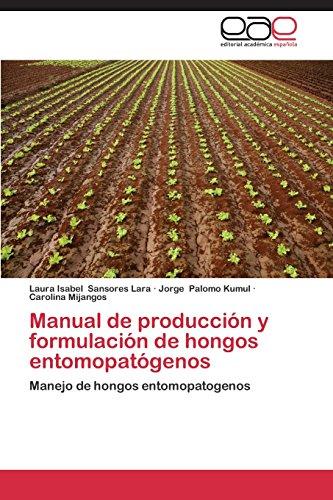 Descargar Libro Manual De Produccion Y Formulacion De Hongos Entomopatogenos Sansores Lara Laura Isabel