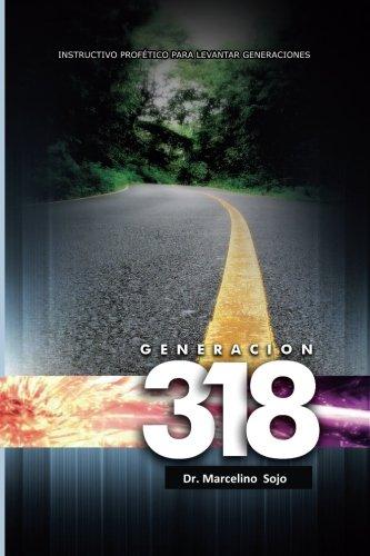 Generacion 318: Levantando Hijos Discipulos (Spanish Edition) [Dr Marcelino Sojo] (Tapa Blanda)