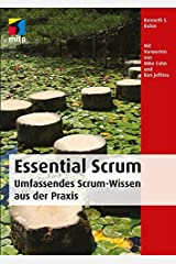 Essential Scrum: Umfassendes Scrum-Wissen aus der Praxis (German Edition) eBook Kindle