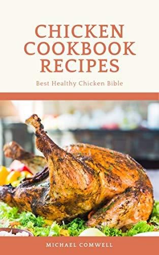 Chicken Cookbook Recipes: Best Healthy Chicken Bible