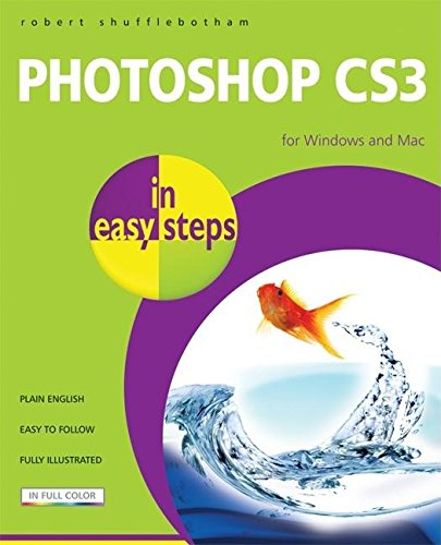 Photoshop CS3 in easy steps: For Windows and Mac (Adobe Photoshop Cs3 Software)