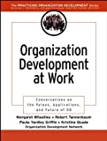 img - for Organization Development at Work: Conversations on the Values, Applications, and Future of OD (J-B O-D (Organizational Development)) book / textbook / text book