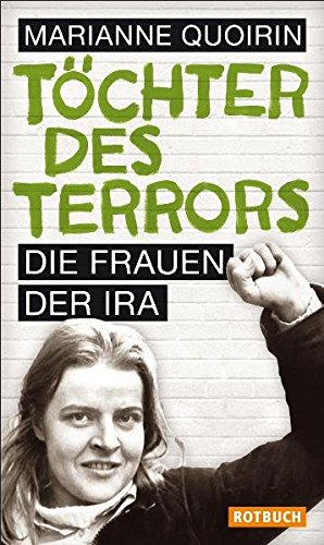 Töchter des Terrors: Die Frauen der IRA