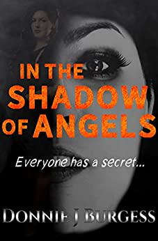 In the Shadow of Angels by [Burgess, Donnie J]