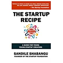The Startup Recipe: A Guide for Young Startup Creators