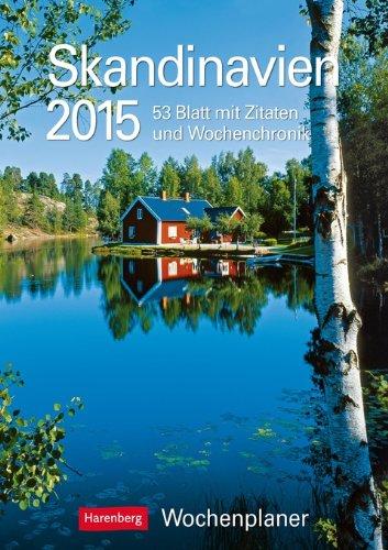 Skandinavien Wochenplaner 2015: Wochenplaner, 53 Blatt mit Zitaten und Wochenchronik