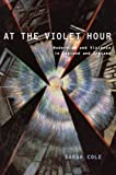 At the Violet Hour: Modernism and Violence in England and Ireland (Modernist Literature and Culture)