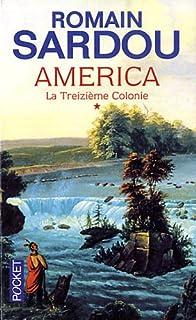 America [1] : La treizième colonie, Sardou, Romain