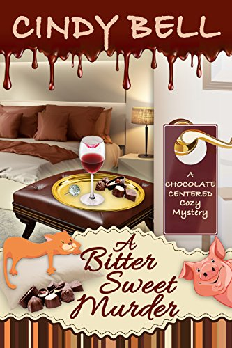 A Bitter Sweet Murder (A Chocolate Centered Cozy Mystery Book 3) -