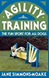 Agility Training: The Fun Sport for All Dogs (Howell reference books)