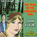 The Trail of the Lonesome Pine Audiobook by John Fox Jr. Narrated by Maynard Villers