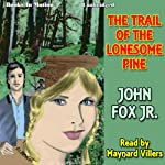 The Trail of the Lonesome Pine | John Fox Jr.