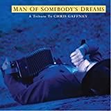 : The Man of Somebody's Dreams: A Tribute to the Songs of Chris Gaffney