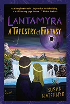 Lantamyra: A Tapestry of Fantasy by [Waterwyk, Susan]