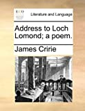 Address to Loch Lomond; a Poem, James Cririe, 1170624065