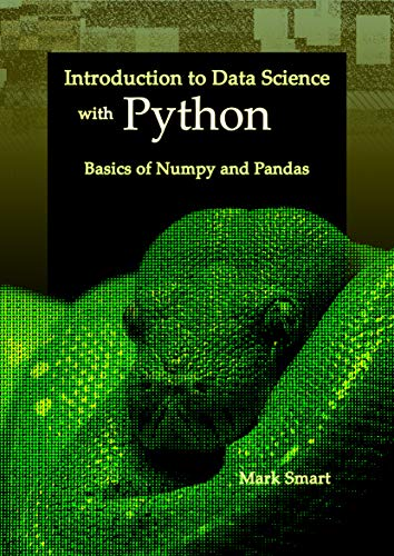 Introduction to Data Science with Python: Basics of Numpy and Pandas