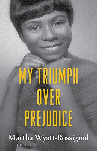 (My Triumph over Prejudice: A Memoir (Willie Morris Books in Memoir and Biography))