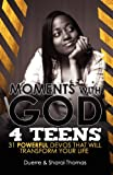 Moments with God for Teens, Making A Difference Publishing and Sharai Thomas, 0979387760