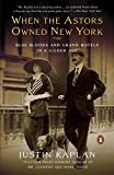 When the Astors Owned New York: Blue Bloods and Grand Hotels in a Gilded Age