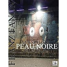 Peau noire, masques blancs (French Edition)