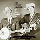 The Stanley Brothers and The Clinch Mountain Boys: The Complete Mercury Recordings