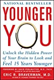 Product review for Younger You: Unlock the Hidden Power of Your Brain to Look and Feel 15 Years Younger