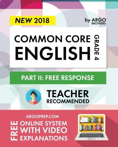 Argo Brothers English Workbook, Grade 4: Common Core Free Response (4th Grade) 2018 Edition