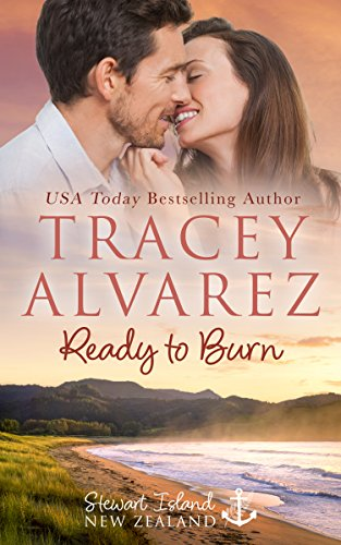 (Ready To Burn: A Small Town Romance (Stewart Island Series Book 3))