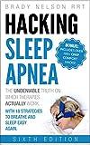 Hacking Sleep Apnea and CPAP Hacks - 6th Edition