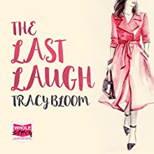 The Last Laugh Audiobook by Tracy Bloom Narrated by Caro Clarke