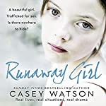 Runaway Girl: A Beautiful Girl. Trafficked for Sex. Is There Nowhere to Hide? | Casey Watson