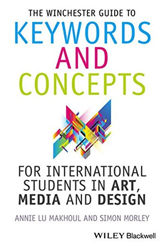 Winchester Guide (The Winchester Guide to Keywords and Concepts for International Students in Art, Media and Design)