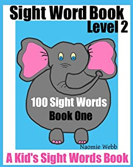 Sight Word Book Level 2: 100 Sight Words Book One (A Kid's Sight Words Book)