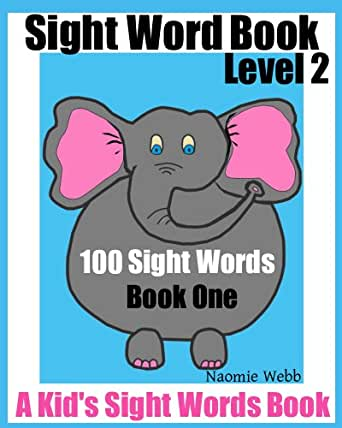 Sight Word Book Level 2: 100 Sight Words Book One (A Kid's